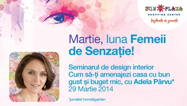 Seminar Adela Parvu la Sun Plaza Bucuresti 29 martie 2014